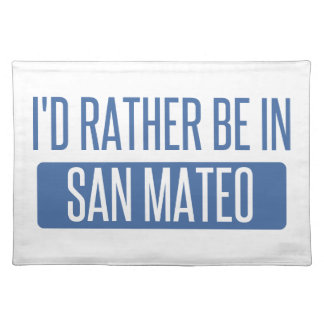 I'd rather be in San Mateo Placemat
