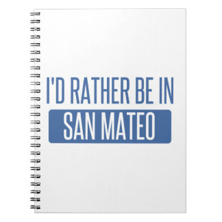 I'd rather be in San Mateo Spiral Notebook