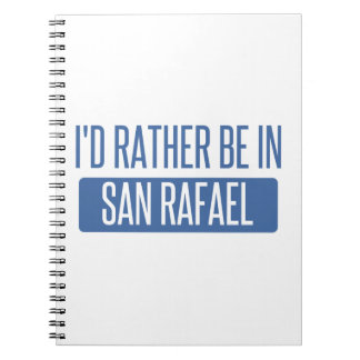 I'd rather be in San Rafael Notebooks
