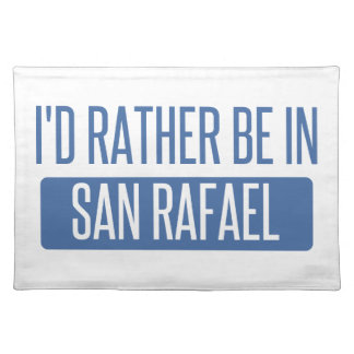 I'd rather be in San Rafael Placemat