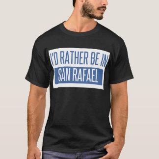 I'd rather be in San Rafael T-Shirt