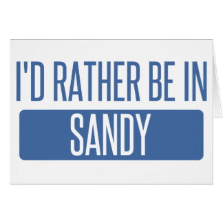 I'd rather be in Sandy Springs Card