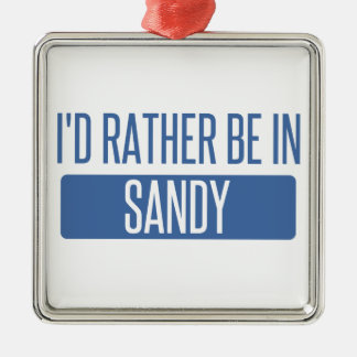 I'd rather be in Sandy Springs Metal Ornament