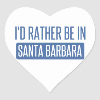I'd rather be in Santa Barbara Heart Sticker