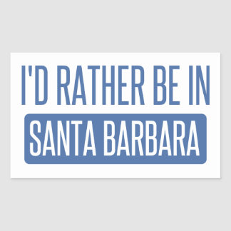 I'd rather be in Santa Barbara Sticker