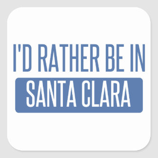 I'd rather be in Santa Clara Square Sticker