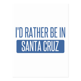 I'd rather be in Santa Cruz Postcard
