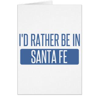 I'd rather be in Santa Fe Card