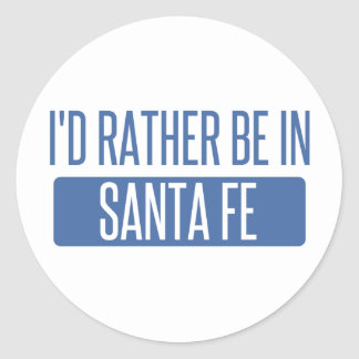 I'd rather be in Santa Fe Classic Round Sticker