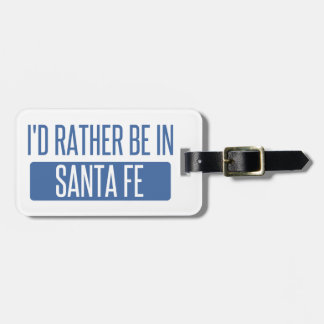 I'd rather be in Santa Fe Luggage Tag