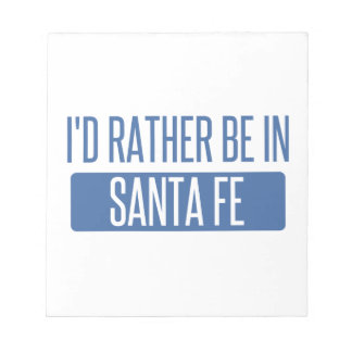 I'd rather be in Santa Fe Notepad