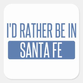 I'd rather be in Santa Fe Square Sticker