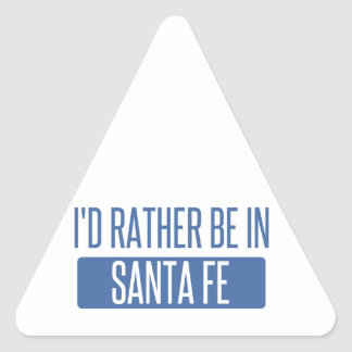 I'd rather be in Santa Fe Triangle Sticker