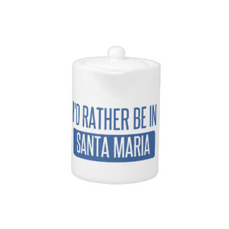 I'd rather be in Santa Maria