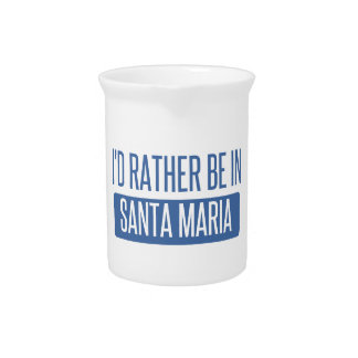 I'd rather be in Santa Maria Pitcher