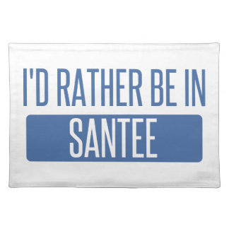 I'd rather be in Santee Placemat