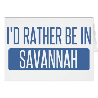 I'd rather be in Savannah Card