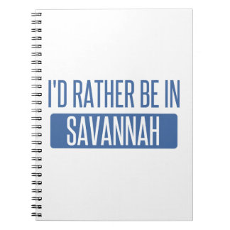 I'd rather be in Savannah Notebook