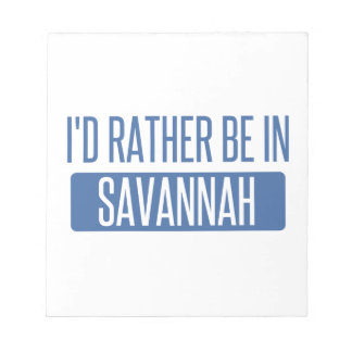 I'd rather be in Savannah Notepad