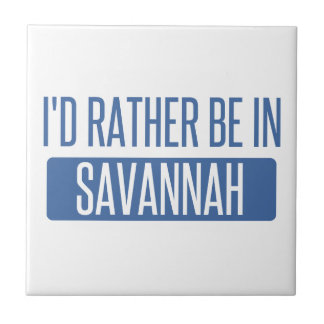 I'd rather be in Savannah Tile