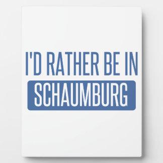 I'd rather be in Schaumburg Plaque