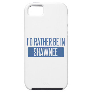 I'd rather be in Shawnee Case For The iPhone 5