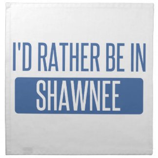 I'd rather be in Shawnee Napkin