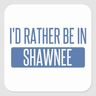 I'd rather be in Shawnee Square Sticker