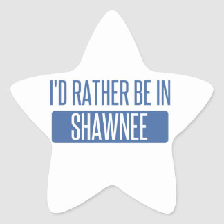I'd rather be in Shawnee Star Sticker
