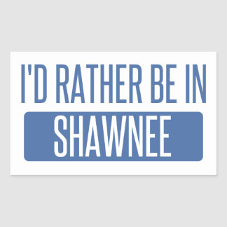 I'd rather be in Shawnee Sticker