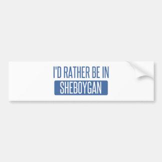 I'd rather be in Sheboygan Bumper Sticker