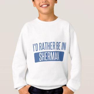 I'd rather be in Sherman Sweatshirt