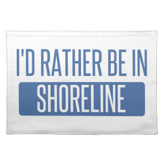 I'd rather be in Shoreline Placemat
