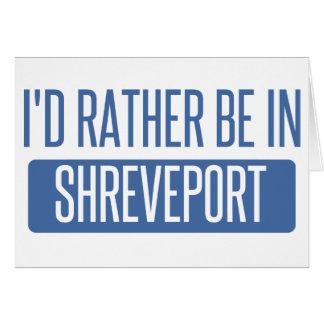 I'd rather be in Shreveport Card