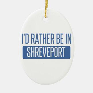 I'd rather be in Shreveport Ceramic Ornament