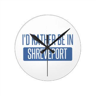 I'd rather be in Shreveport Round Clock