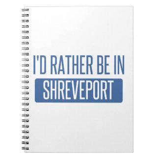 I'd rather be in Shreveport Spiral Notebook