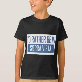 I'd rather be in Sierra Vista T-Shirt