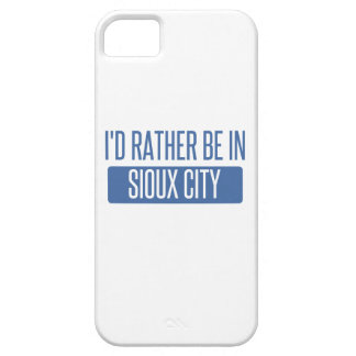 I'd rather be in Sioux City Case For The iPhone 5