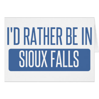 I'd rather be in Sioux Falls Card