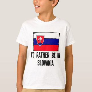 I'd Rather Be In Slovakia T-Shirt