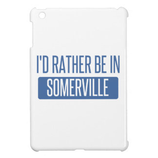 I'd rather be in Somerville Case For The iPad Mini