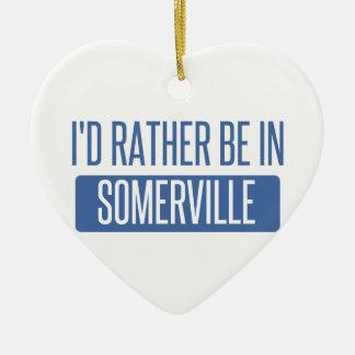 I'd rather be in Somerville Ceramic Ornament