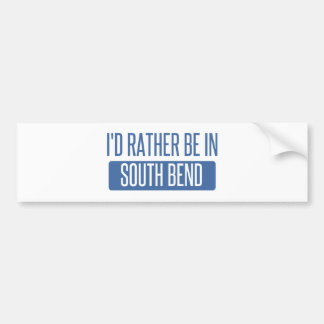 I'd rather be in South Bend Bumper Sticker