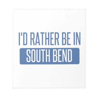 I'd rather be in South Bend Notepad