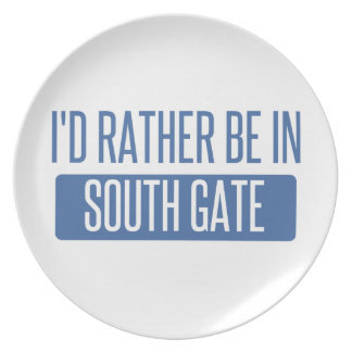 I'd rather be in South Gate Plate