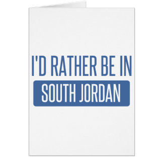 I'd rather be in South Jordan Card