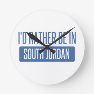 I'd rather be in South Jordan Round Clock