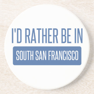 I'd rather be in South San Francisco Coaster