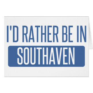 I'd rather be in Southaven Card